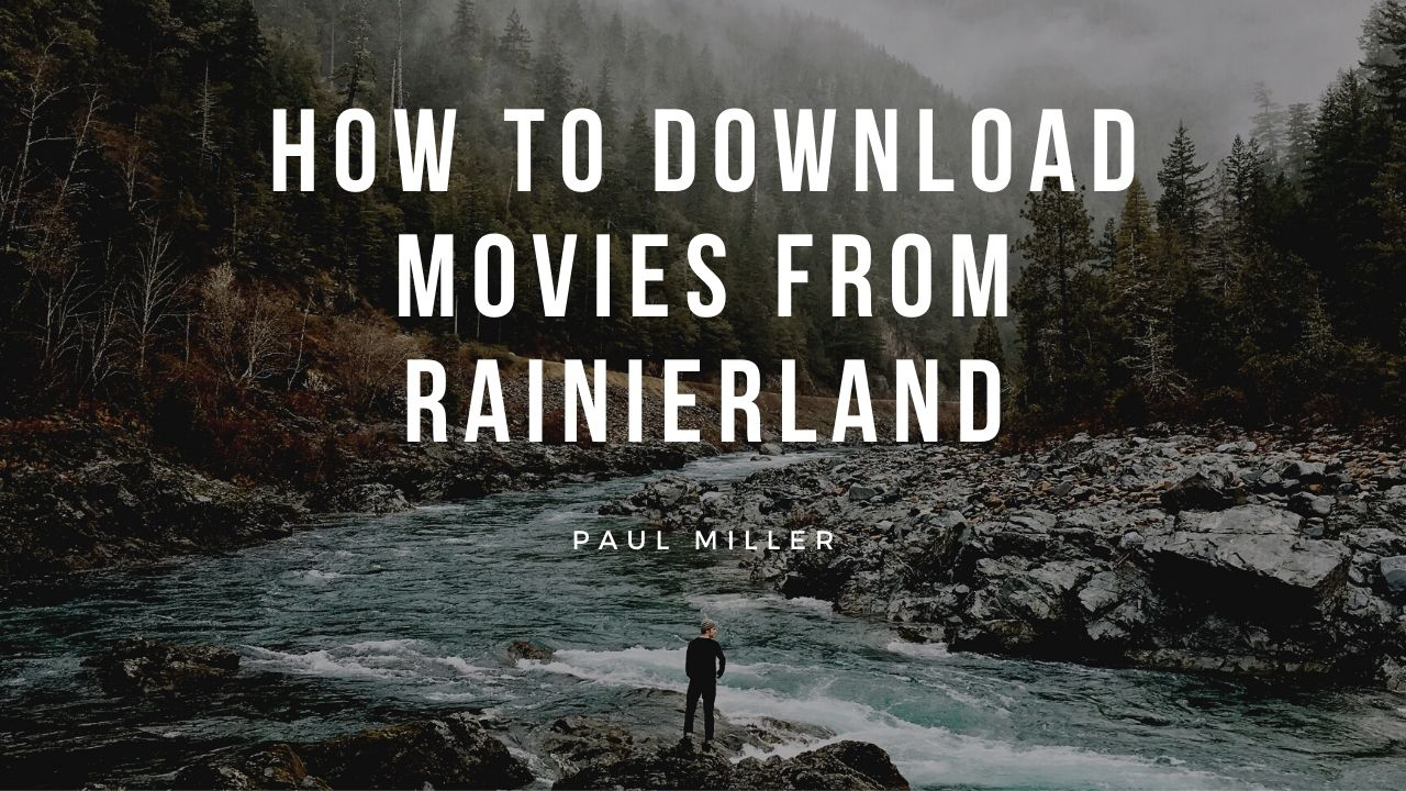 How to Download Movies From Rainierland