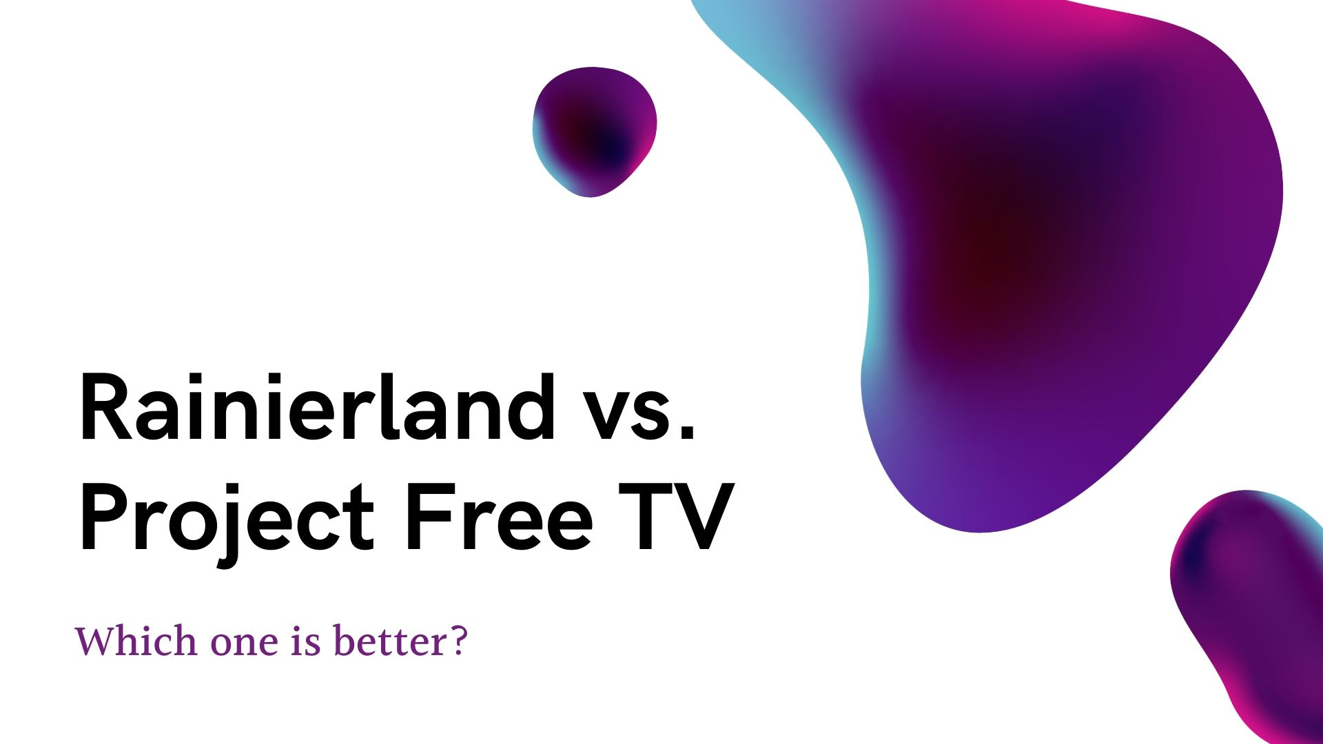 Rainierland vs. Project Free TV